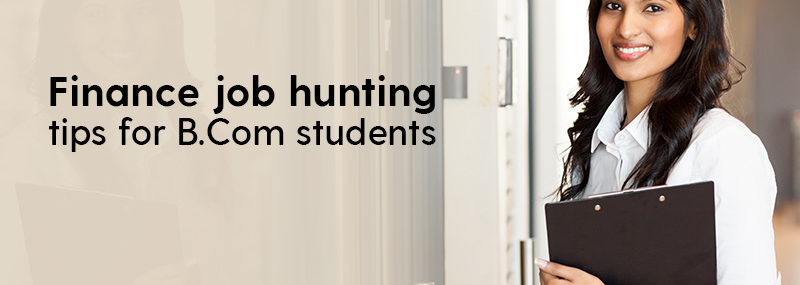 9 finance job hunting tips for B.Com students which no one tells you about