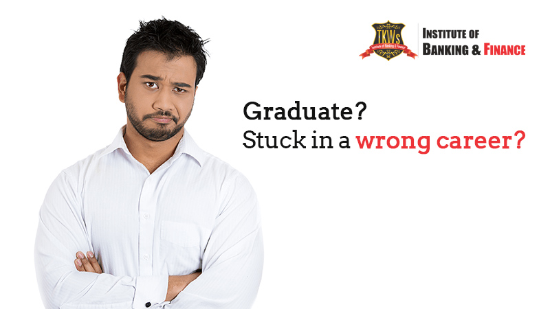Graduate? Stuck in a wrong career? Take the plunge towards the right opportunity.
