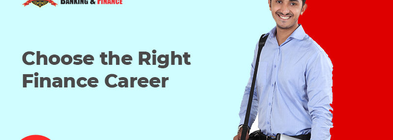 Choose the Right Finance Career