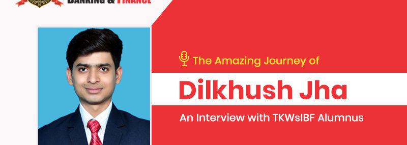 The Amazing Journey of Dilkhush Jha: An Interview with TKWsIBF Alumnus