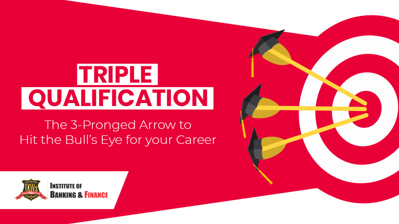 Triple Qualification – The 3-Pronged Arrow to Hit the Bull's Eye for your Career
